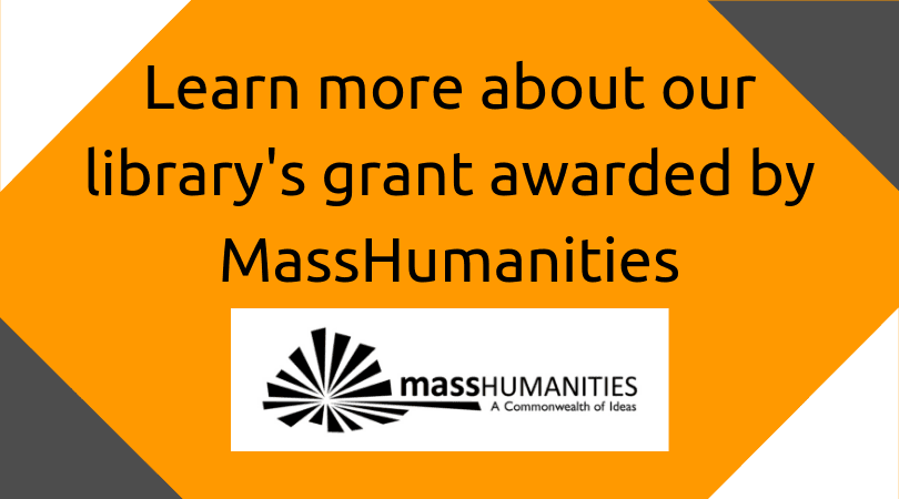 Learn about the library's MassHumanities grant